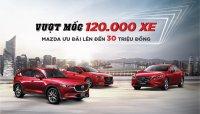 Mazda ưu đãi lớn đến 30 triệu đồng cho khách hàng trong tháng cuối năm