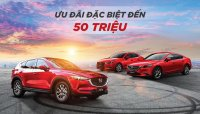 Giá xe Mazda tháng 3/2019 được giảm mạnh đến 50 triệu đồng